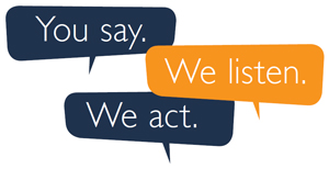 You say. We listen. We act.